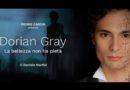 """""""Dorian Gray. La bellezza non ha pietà"""" a Milano dal 4 al 6 maggio 2018"""