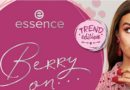 """Berry on""…. essence trend edition."