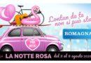 Tutti in Romagna per festeggiare la Notte Rosa.